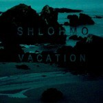 Shlohmo — Vacation EP