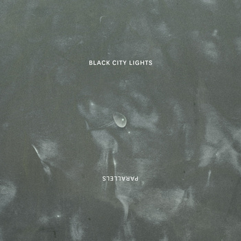 Black City Lights — Parallels EP