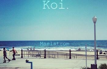 Koi — Maelstrom